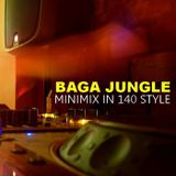 Baga Jungle Minimix In 140 Style
