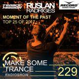 Ruslan Radriges - Make Some Trance 229 (Radio Show)