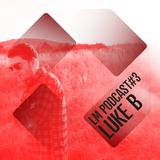 Loud Mouth Podcast ♯3 - LUKE-B