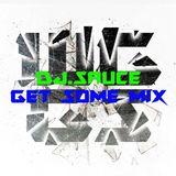 DJ.Sauce - Get Some Mix