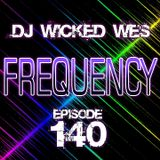 Dj Wicked Wes - Frequency 140 3 Year Anniversary Mix