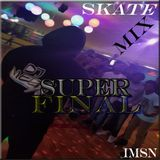Skate Mix Super Final