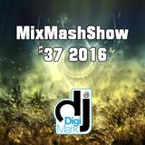 MixMashShow #37 2016 by DJ DigiMark