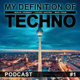 MY DEFINITION OF TECHNO - Podcast #1 by René Lahar