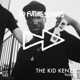 So Future Sounds 042: The Kid Kenzel (Guest Mix)