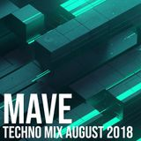 Mave - Techno Mix - August 2018