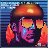 One Million Sunsets 12th March 2018