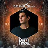 Burn In Noise - Psy-Nation Radio 008 exclusive mix