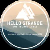 duchess of dub - hello strange podcast #254