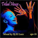 New Mix Tribal - Mixed by Dj El Loco