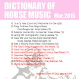 """"""" Dictionary of House Music Mar.2015 """""""