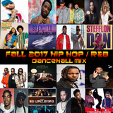 FALL 2017 HIP HOP / R&B / DANCEHALL MIX