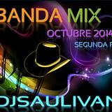 BANDA MIX OCTUBRE 2014 PARTE 2-DJSAULIVAN