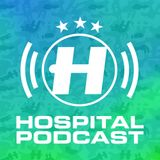 Hospital Podcast 394 with Chris Goss