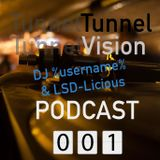 Tunnel Vision PODCAST 001