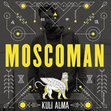 Moscoman for Kuli Alma