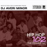 DJ Averi Minor - Hip Hop 102: The Female MC