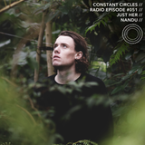 Constant Circles Radio 051 with Just Her & Nandu
