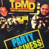 TPMD - PARTY BU$INE$$