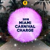 "2018 MIAMI CARNIVAL CHARGE ""2018 MIAMI CARNIVAL SOCA MIX"" | DJ JEL"