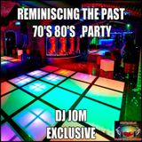 Reminiscing the Past - 70's 80's Party