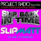 Slipmatt's Slip Back In Time Show on Project Radio 21-12-11 (Club Classics)