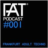 FAT Podcast - Episode #001 (Mixed by Frank Savio)