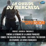 La Guilde du Mercredi 120 (S04E22) - La France et le cinéma et les séries, The Walking Dead, The Div