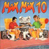 """Max Mix 10 """"Versión Mix"""". 1990. Mezclado por Toni Peret & José Mª Castells."""