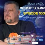 Victor Special - Motion of the Planet Episode 103