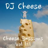 DJ Cheese - Cheese Sessions Vol III (2016 Breakbeat Mix)