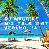 Dj Mauriat - Mix Talk Dirty (Verano 2014)