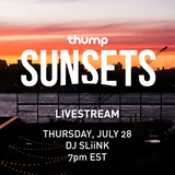 THUMP Sunsets - DJ SLiiNK (July 28, 2016)