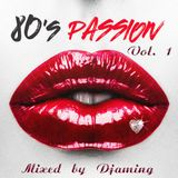 80s Passion Volume 1 (2017Mixed by Djaming)