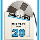 Jamie Lewis Mix Tape Volume 20