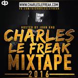 Charles Le Freak - Mixtape 2016 - hosted by John Kho