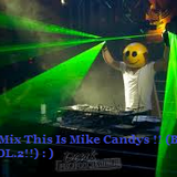 In The Mix This Is Mike Candys !! (By DJ Mati VOL.2!!)