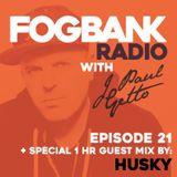 J Paul Getto - Fogbank Radio 021 with Husky