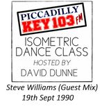 Steve Williams (Guest Mix) 19th Sept 1990 - Key103 - Isometric Dance Class (Last Show)