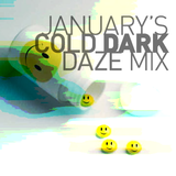 January's Cold Dark Daze Mix