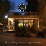 #BabyMakingMusic @ 8 Oz. (Live DJ set)
