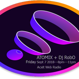 ATOMIX + Dj Robert Ouimet September 7 2018 Acxit Web radio