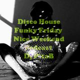 Disco House Funky Friday nice Weekend Podcast - Dj PitaB
