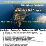 Airdigital - Trancefan Radioshow #300 Classic 2017-06-02