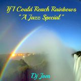 If I Could Reach Rainbows
