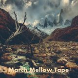 March Mellow Tape