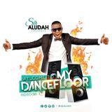 Welcome To My Dancefloor( EP01) - Sir Aludah