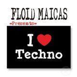 FLOID MAICAS presents. I Love TECHNO