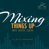 Dexter Curtin - Mixing Things Up, March 2015