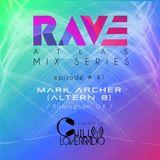 Rave Atlas Mix Series E041 S1 | Mark Archer